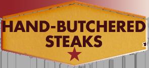 Hand-Butchered Steaks